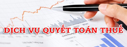 Dịch vụ quyết toán thuế năm cho doanh nghiệp chất lượng